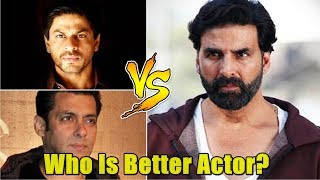 Is Akshay Kumar Is Better Actor Than Salman Khan And Shah Rukh Khan? Audience Poll