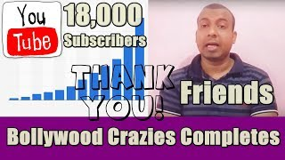 Bollywood Crazies Completes 18000 Subscribers Thanks Friends