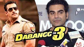 Arbaaz Khan OPENS On Salman's Dabangg 3 SHOOTING Details