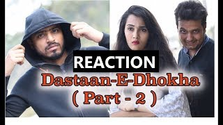 Badla ( Dastaan-E-Dhokha ) Part 2 - Amit Bhadana | REACTION