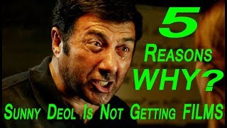 5 Reasons Why Sunny Deol Is Not Getting Bollywood Movies