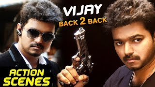 Ilayathalapathy Vijay Action Scenes - Back To Back - Best Action Scenes Telugu