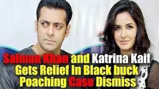 Salman Khan and Katrina Kaif Gets Relief In Black buck Poaching Case Dismiss || Bollywood Bhaijan