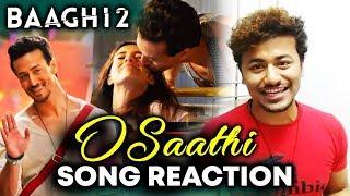O Saathi Video Song Reaction | Baaghi 2 | Tiger Shroff, Disha Patani