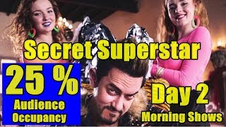 Secret Superstar Audience Occupancy Report Day 2 Morning Shows