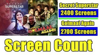Golmaal Again VS Secret Superstar Confirmed Screen Count! Are You Happy With The Screen Count?