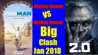 Akshay Kumar Vs Akshay Kumar I Padman To Clash With 2 0 In 2018