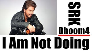 Shah Rukh Khan Reveals The Reason Why He Has Not Signed Dhoom 4
