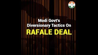 Rafale Scam | Modi Govt's Diversionary Tactics on Rafale Deal