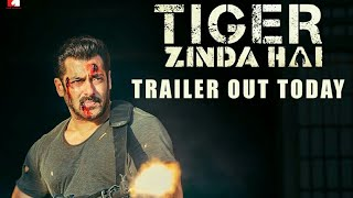 Tiger Zinda Hai Official Trailer Releasing Today l How Excited Are You?