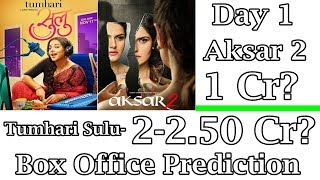 Tumhari Sulu Vs Aksar 2 Box Office Prediction Day 1