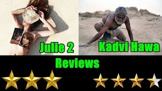 Julie 2 Reviews Vs Kadvi Hawa Reviews