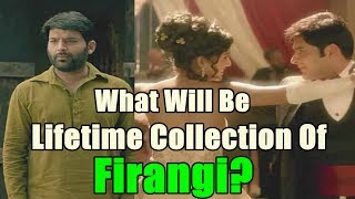 What Will Be Lifetime Collection Of Firangi? Audience Poll