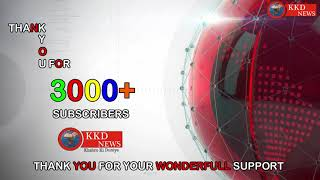 THANK YOU FOR 3000+ SUBSCRIBERS || KKD NEWS