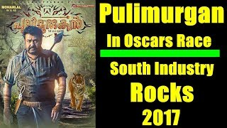 Mohanlal's Pulimurugan In Oscars's Race 2018 In This