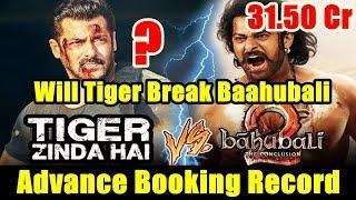Will Tiger Zinda Hai Movie Break Baahubali 2 Advance Booking Record?