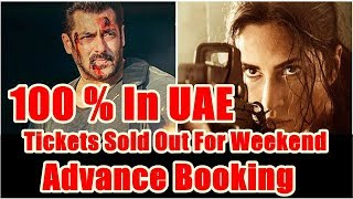 Tiger Zinda Hai Advance Booking 100 Percent IN UAE I Shows Are Housefull For 3 Days