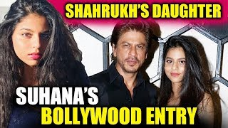 Shahrukh Khan's Daughter Suhana To Enter Bollywood Soon - Confirmed