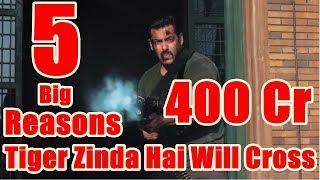 5 Big Reasons Why Tiger Zinda Hai Will Cross 400 Crores