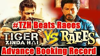 Tiger Zinda Hai Beat Raees Advance Booking Record I Salman Vs SRK
