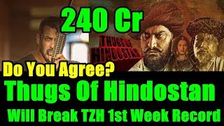 Thugs Of Hindostan To Break Tiger Zinda Hai First Week Record I Do You Agree?