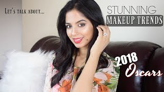 MAKEUP TRENDS THAT I LOVED FROM THE OSCARS 2018 & WHY? COLLAB WITH H&G