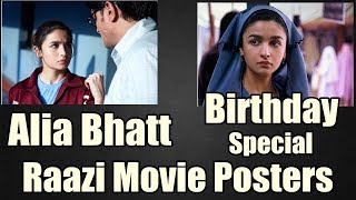 Alia Bhatt Birthday Special I Makers Revealed Raazi Posters