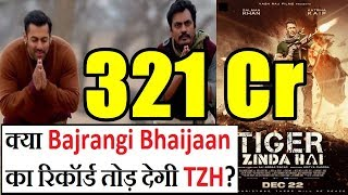 Tiger Zinda Hai Will Break Bajrangi Bhaijaan Lifetime Record l Do You Agree?
