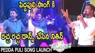 Nithiin Dance On Pedda Puli Song - Rahul Sipligunj Pedda Puli Song Live Performance