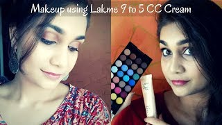 Makeup Using Lakme 9 to 5 CC Cream | No Foundation - No Concealer 5 Product Makeup Under Rs. 200