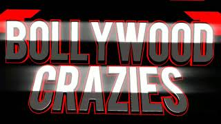 Bollywood Crazies New Intro 2018 By Infinite Boss I Did You Like It?