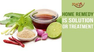 Home Remedy Is Solution or Treatment  | Must Watch