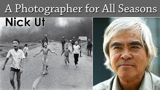 Photographer for all season- Nick Ut says - No More War - Pulitzer Prize winner