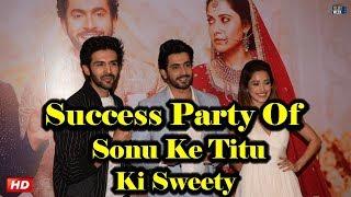 Success Party of SONU KE TITU KI SWEETY!! Kartik Aaryan, Nushrat Barucha & Sunny Singh