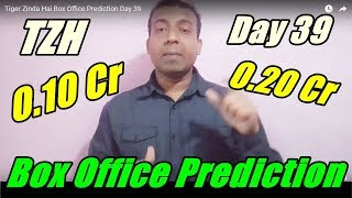 Tiger Zinda Hai Box Office Prediction Day 39