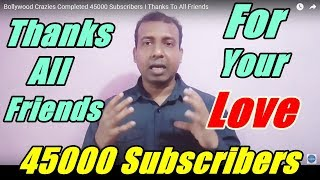 Bollywood Crazies Completed 45000 Subscribers