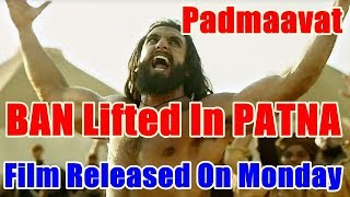 Padmaavat Ban Lifted In PATNA