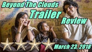 Beyond The Clouds Trailer Review I Ishaan Khattar
