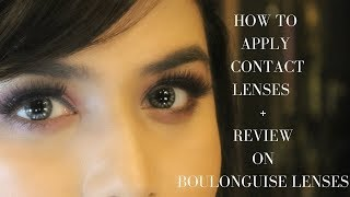 HOW TO APPLY CONTACT LENSES + REVIEW ON BOULONGUISE CONTACTS