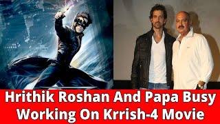 Krrish 4 Movie Par Kaam Shuru ~ Hrithik Roshan And Papa Busy