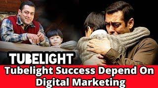 Tubelight Success Depend On Digital Marketing || Movies 2017