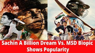 Sachin A Billion Dream Vs. MSD Biopic || Shows