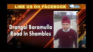 Students Appeal To PWD Minister To Repair Road In Drangbal Baramulla.