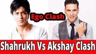 Shahrukh Khan Vs Akshay Kumar Clash|| Ego Clash