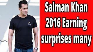 Salman Khan 2016 Earning Surprises Many