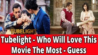 Tubelight|| Who Will Love This Movie The Most- Guess