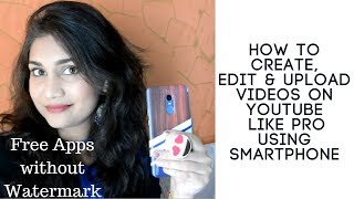 How to Create, Edit & Upload from Smartphone for Free without any watermark | #TechTalks