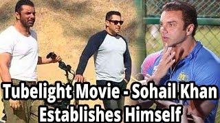 Tubelight Movie|| Sohail Khan Establishes Himself