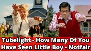 Tubelight || How Many Of You Have Seen Little Boy || Notfair