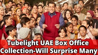 Tubelight UAE Box Office Collection || Will Surprise Many